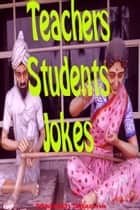 Teachers-Students Jokes ebook by Mahesh Dutt Sharma