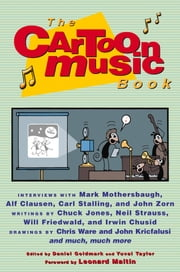 The Cartoon Music Book ebook by Daniel Goldmark,Yuval Taylor,Leonard Maltin