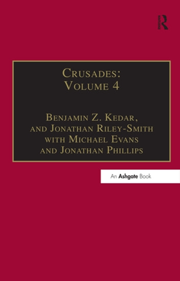 Crusades - Volume 4 ebook by Benjamin Z. Kedar,Jonathan Phillips,Jonathan Riley-Smith