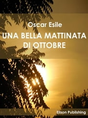 Una bella mattinata di ottobre ebook by Kobo.Web.Store.Products.Fields.ContributorFieldViewModel