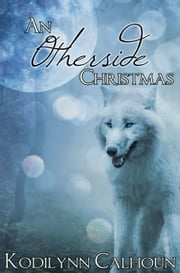 An Otherside Christmas ebook by Kodilynn Calhoun