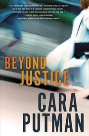 Beyond Justice ebook by Cara C. Putman
