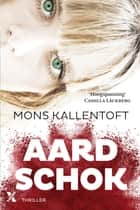 Aardschok ebook by Mons Kallentoft, Neeltje Wiersma