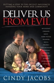 Deliver Us From Evil ebook by Cindy Jacobs,Dutch Sheets