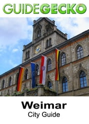 Weimar City Guide ebook by Ana Dinescu