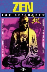 Zen For Beginners ebook by Judith Blackstone,Zoran Josipovic,Naomi Rosenblatt