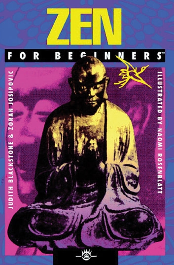 Zen For Beginners eBook by Judith Blackstone,Zoran Josipovic