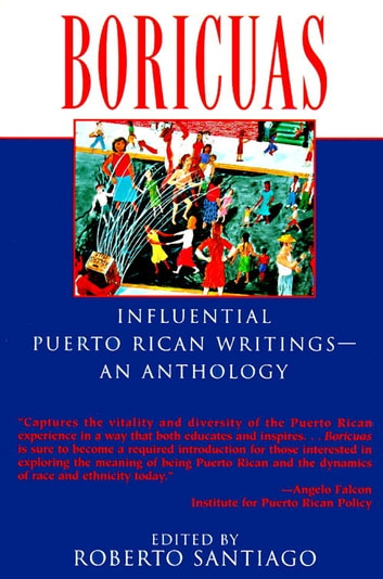 Boricuas: Influential Puerto Rican Writings - An Anthology ebook by Roberto Santiago