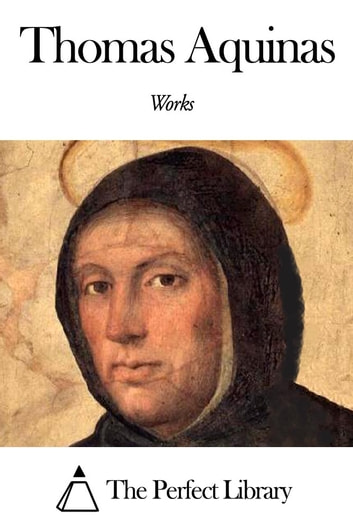 Works of Thomas Aquinas ebook by Thomas Aquinas