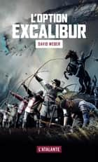 L'Option Excalibur ebook by Frank Reichert, David Weber