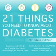 21 Things You Need to Know About Diabetes Omnibus Edition audiobook by Scott A. Cunneen, MD, FACS, FASMBS, Nancy Sayles Kaneshiro, Stephanie A. Dunbar, MPH, RD,...