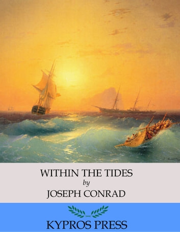 Within the Tides ebook by Joseph Conrad
