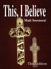 This, I Believe ebook by Matt Sorensen