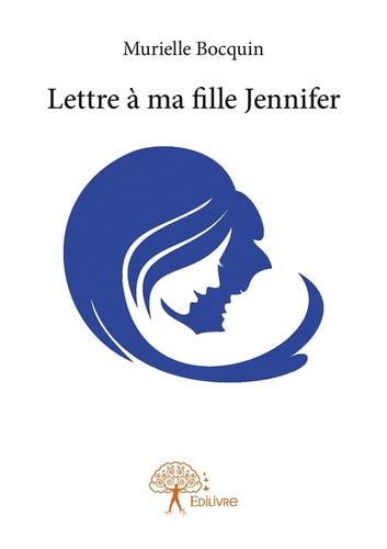 Lettre à ma fille Jennifer ebook by Murielle Bocquin
