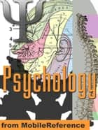 Psychology Study Guide: Neuropsychology, Sensory Systems, Perception, Learning And Memory, Thinking, Language, Intelligence, Development, Personality, Mind, Social & Abnormal Psychology, Psychoactive Drugs (Mobi Study Guides) ebook by MobileReference