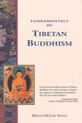 Fundamentals of Tibetan Buddhism ebook by Rebecca Novick