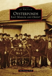 Oysterponds - East Marion and Orient ebook by Amy Kasuga Folk