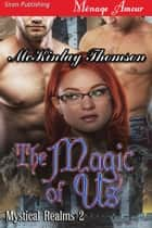 The Magic of Us ebook by McKinlay Thomson