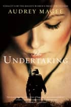 The Undertaking ebook by Audrey Magee