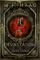 Devastation: A Beauty and the Beast Retelling ebook by