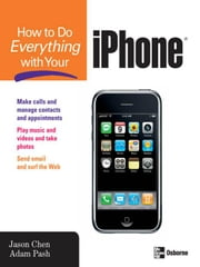 How to Do Everything with Your iPhone ebook by Chen, Jason
