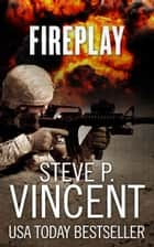 Fireplay: Jack Emery 0.5 ebook by Steve P. Vincent