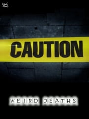 Weird Deaths ebook by Harold Warwick