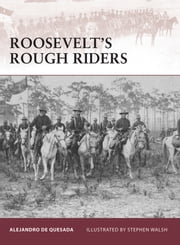 Roosevelt?s Rough Riders ebook by Alejandro de Quesada,Stephen Walsh