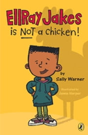 EllRay Jakes Is Not a Chicken ebook by Sally Warner,Jamie Harper
