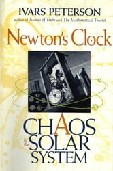 Newton's Clock - Chaos In The Solar System ebook by Ivars Peterson