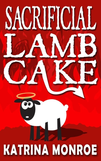 Sacrificial Lamb Cake ebook by Katrina Monroe