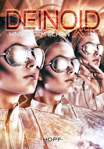 Deinoid XT 5: Hinter dem Schein ebook by Skylar Reade