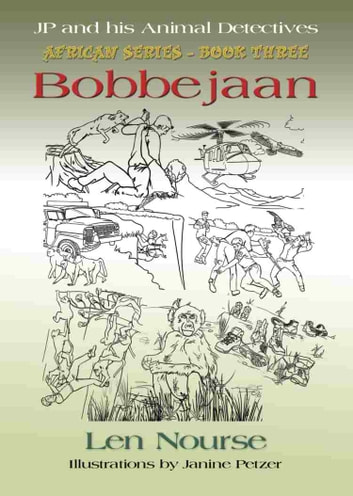 JP and His Animal Detectives - African Series - Book Three - Bobbejaan - Team Building ebook by Len Nourse
