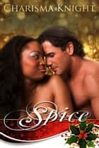 Spice ebook by Charisma Knight
