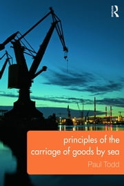 Principles of the Carriage of Goods by Sea ebook by Paul Todd