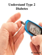 Understand Type 2 Diabetes ebook by V.T.