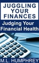 Juggling Your Finances: Judging Your Financial Health ebook by M.L. Humphrey