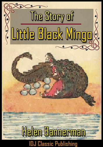 The Story Of Little Black Mingo [Full Classic Illustration]+[Active TOC] ebook by Helen Bannerman