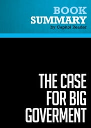 Summary of The Case for Big Goverment - Jeff Madrick ebook by Capitol Reader