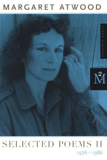 Selected Poems II - 1976 - 1986 ebook by Margaret Atwood
