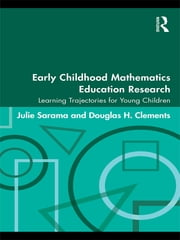 Early Childhood Mathematics Education Research - Learning Trajectories for Young Children ebook by Julie Sarama,Douglas H. Clements