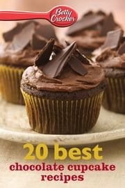 Betty Crocker 20 Best Chocolate Cupcake Recipes ebook by Betty Crocker