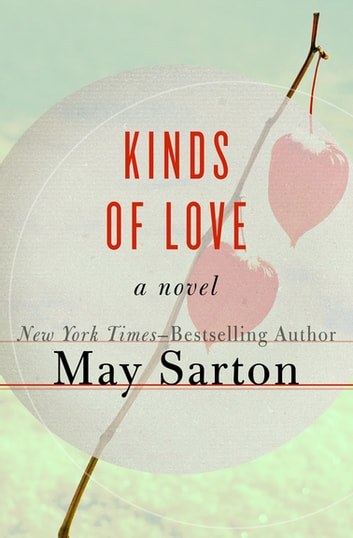 Kinds of Love - A Novel ebook by May Sarton