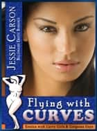 Flying with Curves ebook by Jessie Carson
