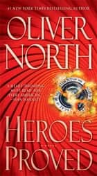 Heroes Proved ebook by Oliver North