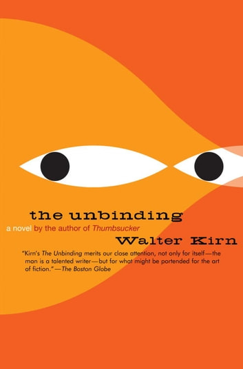 The Unbinding ebook by Walter Kirn