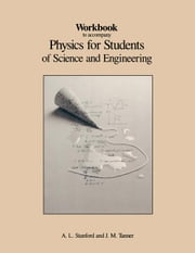 Workbook to Accompany Physics for Students of Science and Engineering ebook by Tanner, J