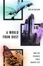 A World From Dust ebook by Ben McFarland