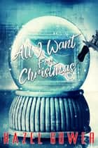 All I Want for Christmas ebook by
