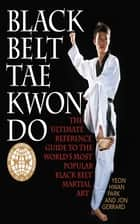 Black Belt Tae Kwon Do ebook by Yeon Hwan Park,Jon Gerrard